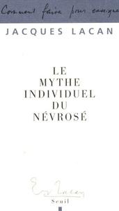 Jacques Lacan - Le mythe individuel du névrosé - Poésie et vérité dans la névrose.