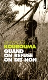 Ahmadou Kourouma - Quand on refuse on dit non.