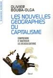 Olivier Bouba-Olga - Les nouvelles géographies du capitalisme - Comprendre et maîtriser les délocalisations.