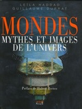Mondes : mythes et images de l'univers / Leïla Haddad, Guillaume Duprat   Haddad, Leïla. Auteur