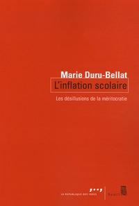 Marie Duru-Bellat - L'inflation scolaire - Les désillusions de la méritocratie.
