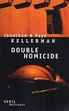 Faye Kellerman et Jonathan Kellerman - Double homicide - Boston ; Au pays des géants ; Santa Fe ; Nature morte.