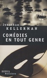 Comédies en tout genre / Jonathan Kellerman | Kellerman, Jonathan (1949-....). Auteur