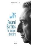 Eric Marty - Roland Barthes, le métier d'écrire.