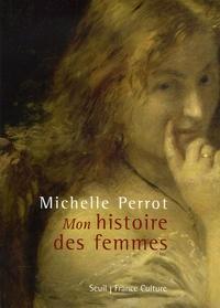 Michelle Perrot - Mon histoire des femmes. 1 CD audio