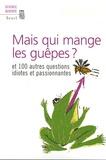 New Scientist - Mais qui mange les guêpes ? - Et 100 autres questions idiotes et passionnantes.