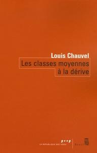 Louis Chauvel - Les classes moyennes à la dérive.