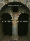 Fernand Pouillon - Les pierres sauvages.