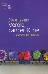 Gérard Lambert - Vérole, cancer & cie - La société des maladies.