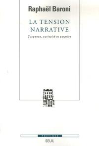 Raphaël Baroni - La tension narrative - Suspense, curiosité et surprise.