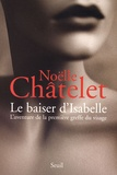 Le baiser d'Isabelle : l'aventure de la première greffe du visage / Noëlle Châtelet | Châtelet, Noëlle (1944-....)