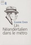 Claudine Cohen - Un Néandertalien dans le métro.