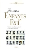 Ivan Jablonka - Enfants en exil - Transfert de pupilles réunionnais en métropole (1963-1982).
