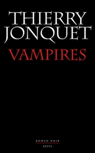 Thierry Jonquet - Vampires.