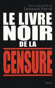 Emmanuel Pierrat - Le livre noir de la censure.