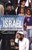 Emmanuel Faux - Le nouvel Israël - Un pays en quête de repères.