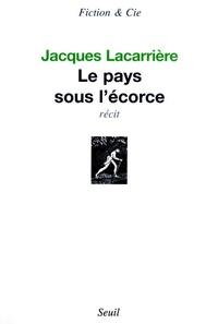 Jacques Lacarrière - Le pays sous l'écorce.