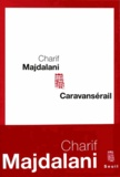 Caravansérail / Charif Majdalani   Magdalani, Sarif (1960-....)
