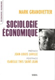 Mark Granovetter - Sociologie économique.