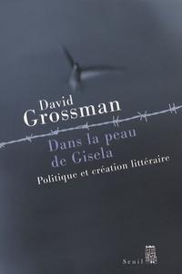David Grossman - Dans la peau de Gisela - Politique et création littéraire.