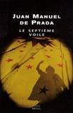 Juan Manuel de Prada - Le septième voile.