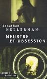 Jonathan Kellerman - Meurtre et obsession.