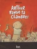 Arthur range ta chambre ! / Barroux | Barroux (1965-....)