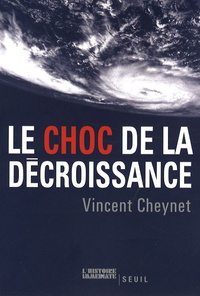 Vincent Cheynet - Le choc de la décroissance.