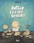 Arthur, fais tes devoirs ! / Barroux | Barroux (1965-....)