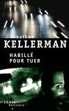 Jonathan Kellerman - Habillé pour tuer.