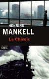 Le Chinois / Henning Mankell | Mankell, Henning (1948-2015)