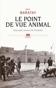 Eric Baratay - Le Point de vue animal - Une autre version de l'histoire.