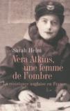 Sarah Helm - Vera Atkins, une femme de l'ombre - La résistance anglaise en France.