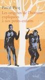 Pascal Picq - Les origines de l'homme expliquées à nos petits-enfants.