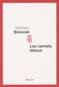 Mathieu Simonet - Les carnets blancs.