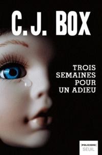 C-J Box - Trois semaines pour dire adieu.