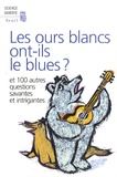 New Scientist - Les ours blancs ont-ils le blues ? - Et 100 autres questions savantes et intrigantes.
