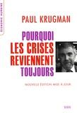 Paul Krugman - Pourquoi les crises reviennent toujours.