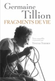 Fragments de vie / Germaine Tillion | Tillion, Germaine (1907-2008)