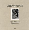 Hubert Reeves et Jacques Very - Arbres aimés.