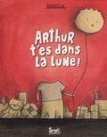 Arthur t'es dans la lune ! / Barroux | Barroux (1965-....)