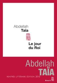 Abdellah Taïa - Le jour du roi.