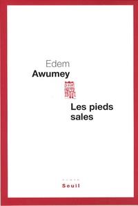 Edem Awumey - Les pieds sales.