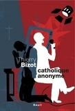 Thierry Bizot - Catholique anonyme.