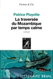 Patrice Pluyette - La traversée du Mozambique par temps calme.
