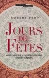 Robert Fery - Jours de fêtes - Histoire des célébrations chrétiennes.