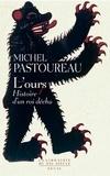 L'ours : Histoire d'un roi déchu / Michel Pastoureau | Pastoureau, Michel (1947-....)
