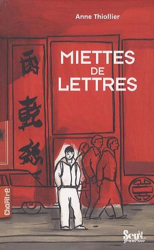Miettes de lettres / Anne Thiollier   Thiollier, Anne (1950-....). Auteur
