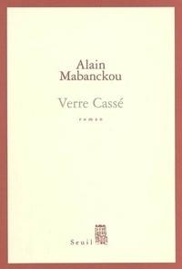 Alain Mabanckou - Verre Cassé.