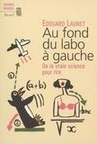 Edouard Launet - Au fond du labo à gauche - De la vraie science pour rire.